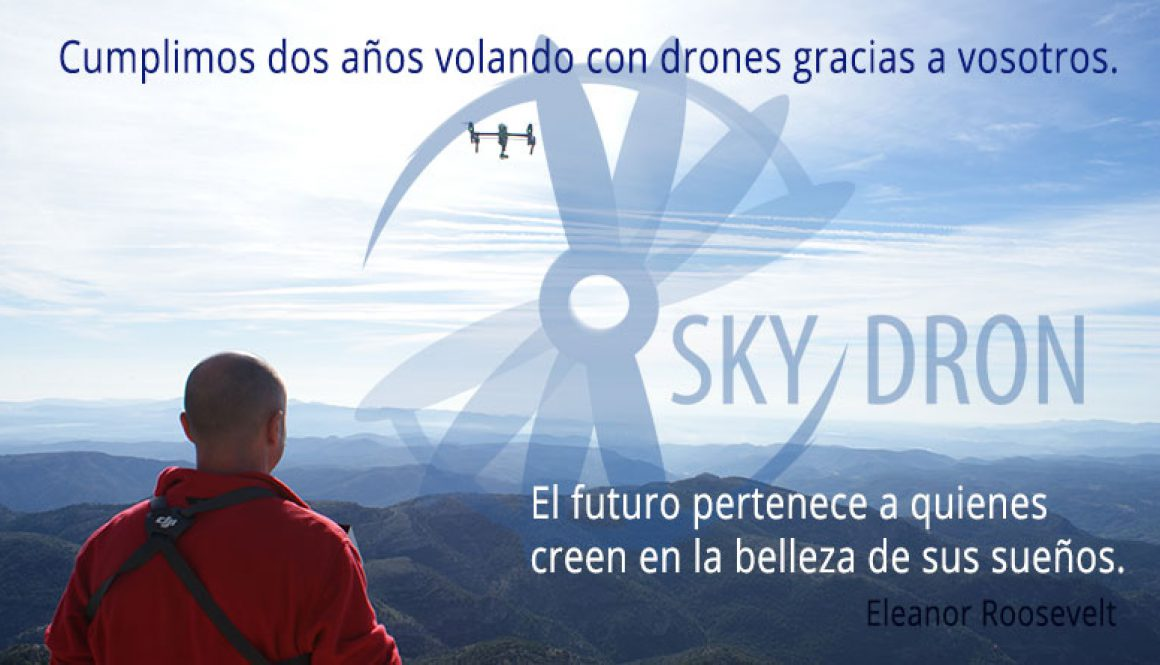 Skydron, dos años volando con drones gracias a vosotros