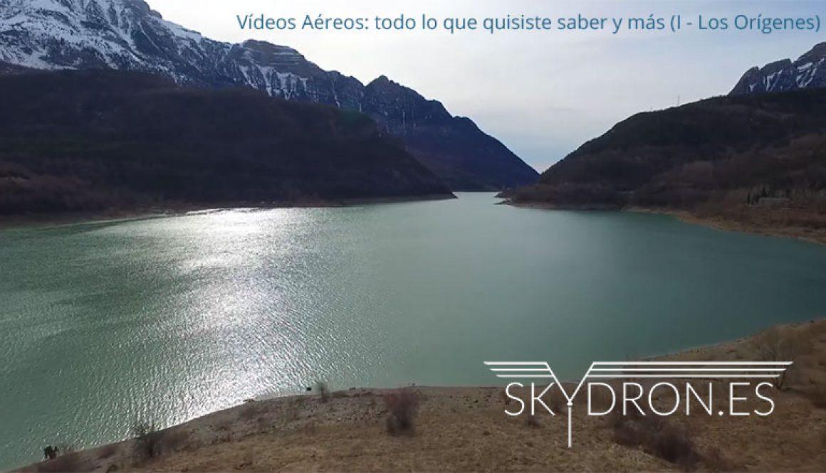 Vídeos Aéreos, todo lo que quisiste saber: Los orígenes. Una serie de artículos originales por SKYDRON.ES.