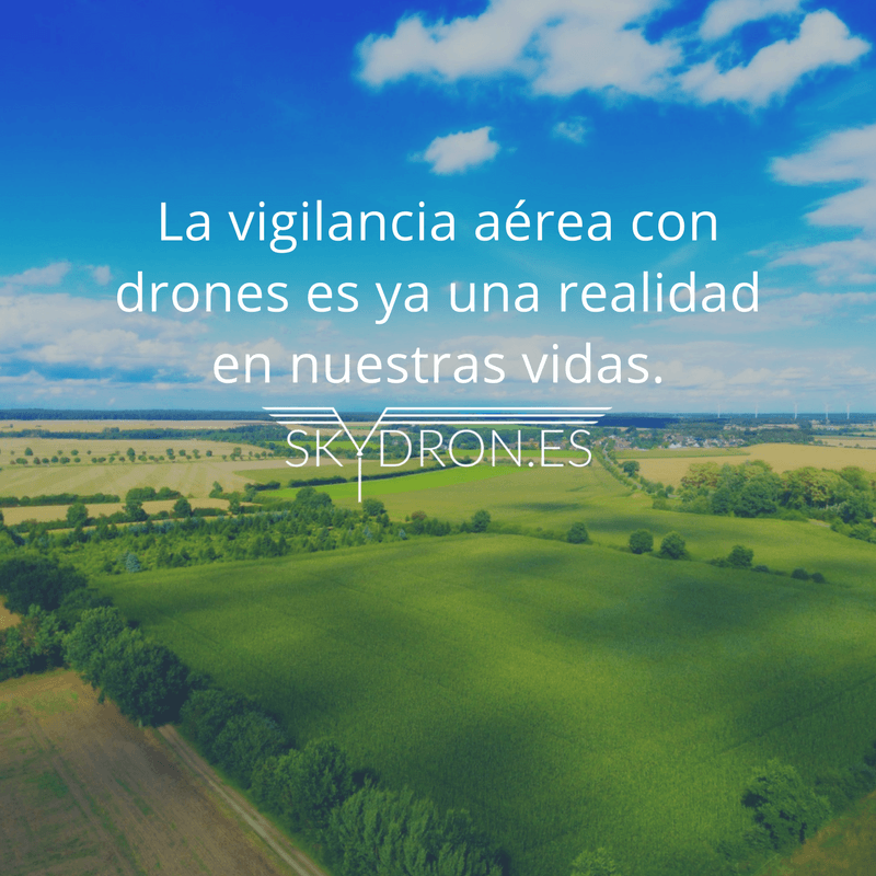 La vigilancia aérea con drones ya es una realidad